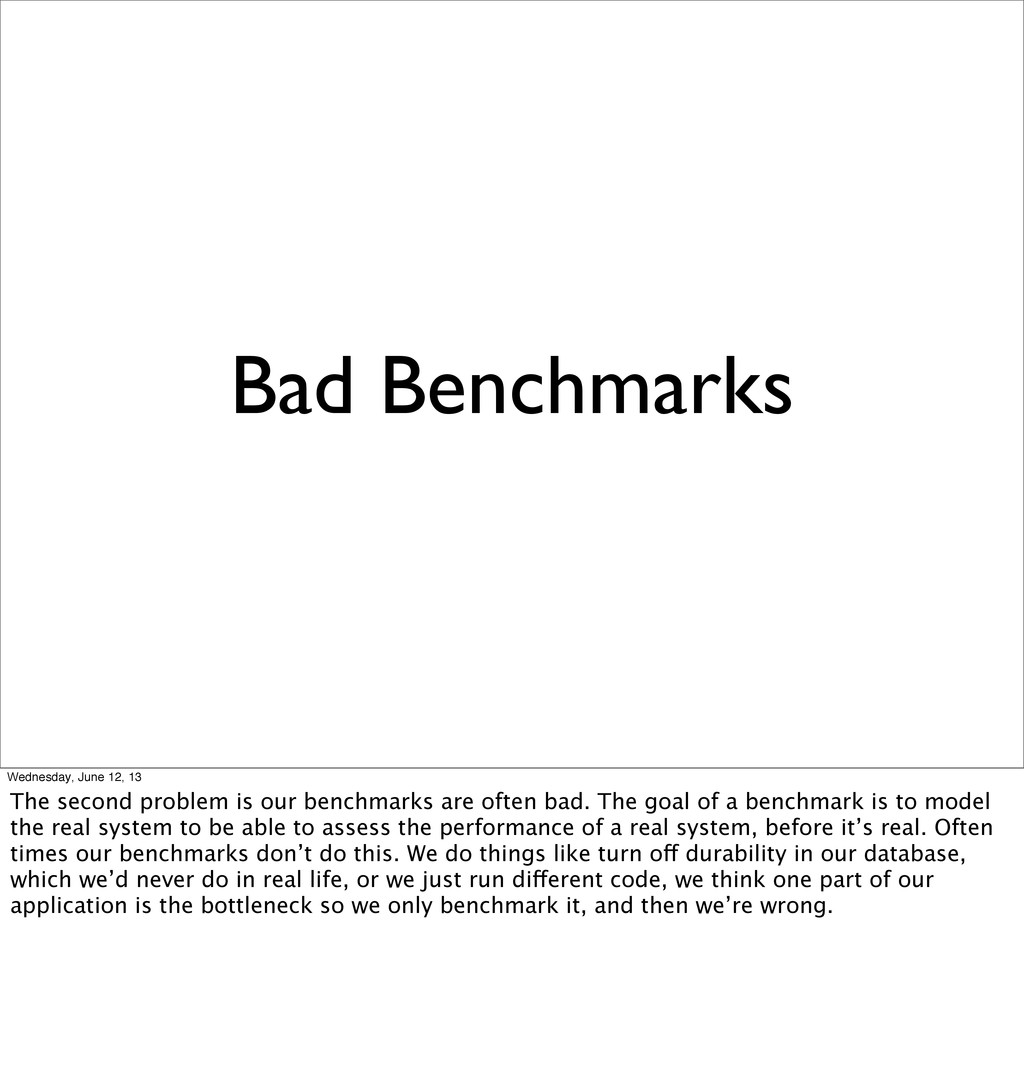 Bad Benchmarks Wednesday, June 12, 13 The secon...