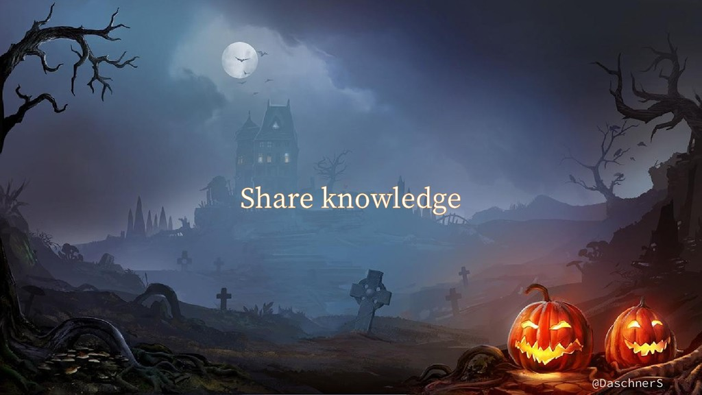 @DaschnerS Share knowledge