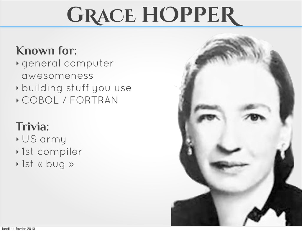 gRaCE hOppeR Known for: ‣ general computer awes...