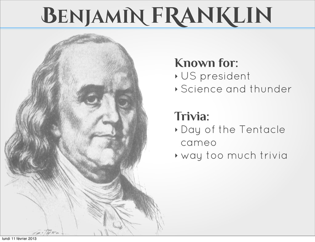 BenjamiN fRanKlin Known for: ‣ US president ‣ S...