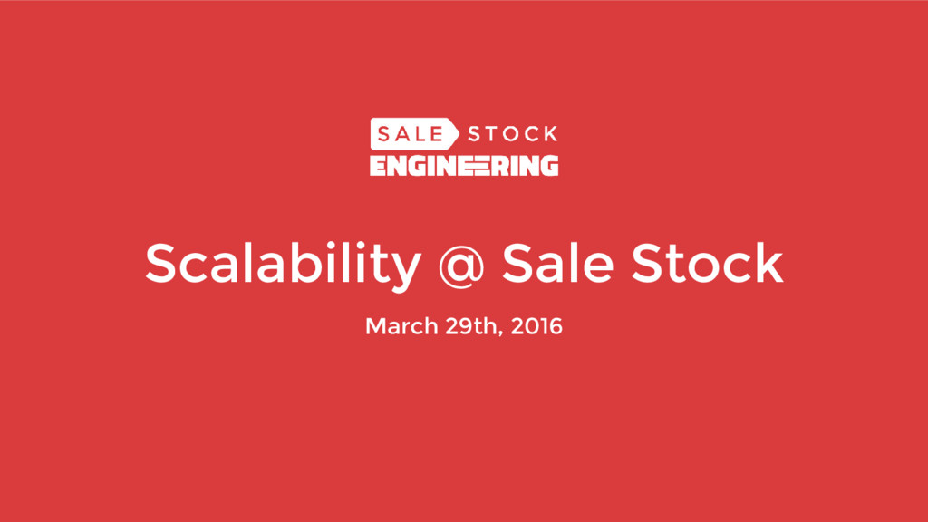 Scalability @ Sale Stock March 29th, 2016