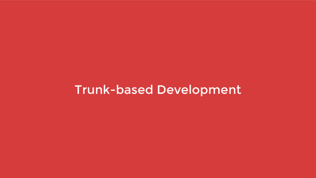 Trunk-based Development