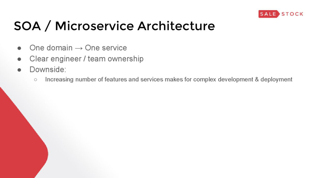 SOA / Microservice Architecture ● One domain → ...