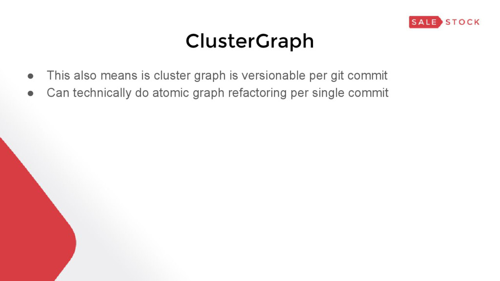 ClusterGraph ● This also means is cluster graph...