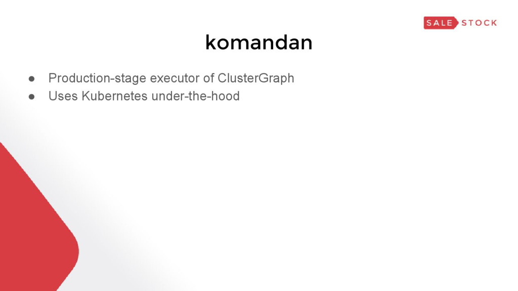 komandan ● Production-stage executor of Cluster...