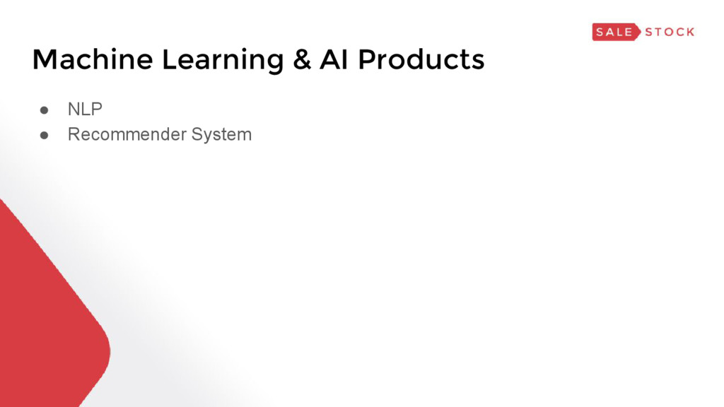 Machine Learning & AI Products ● NLP ● Recommen...