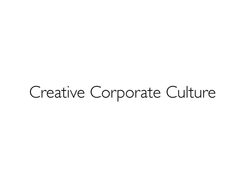 Creative Corporate Culture