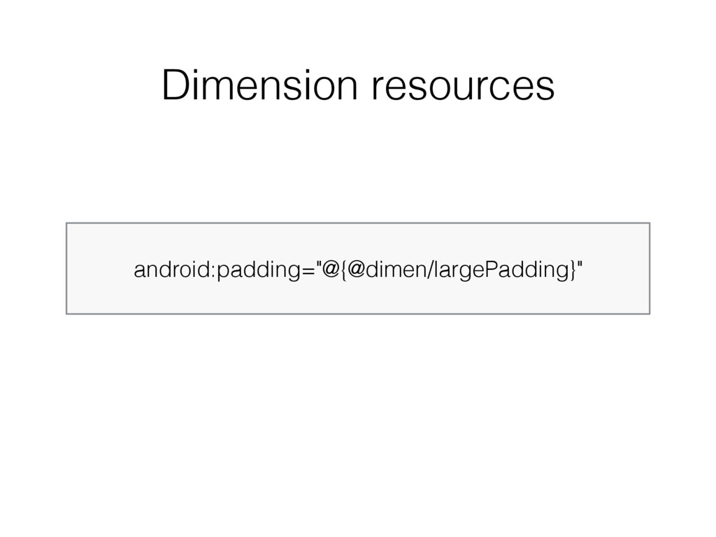 "android:padding=""@{@dimen/largePadding}"" Dimens..."