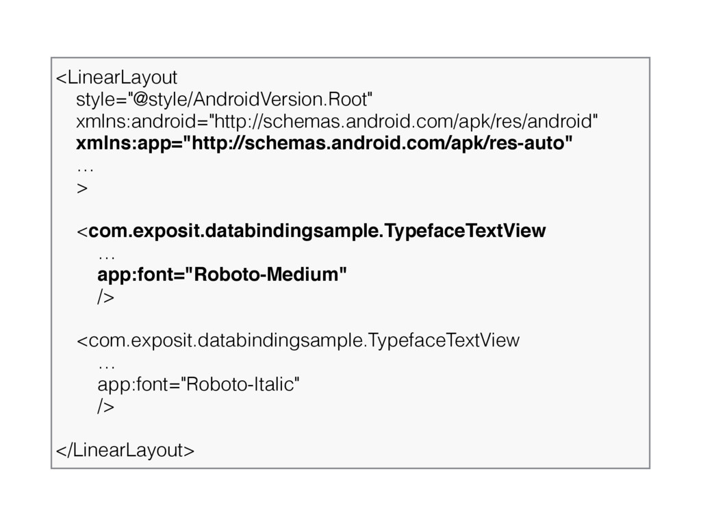 """<LinearLayout style=""""@style/AndroidVersion.Roo..."""