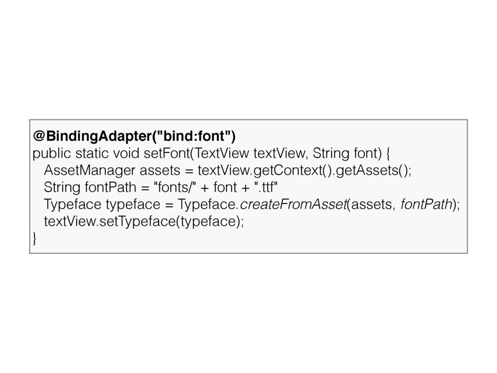 "@BindingAdapter(""bind:font"") public static voi..."