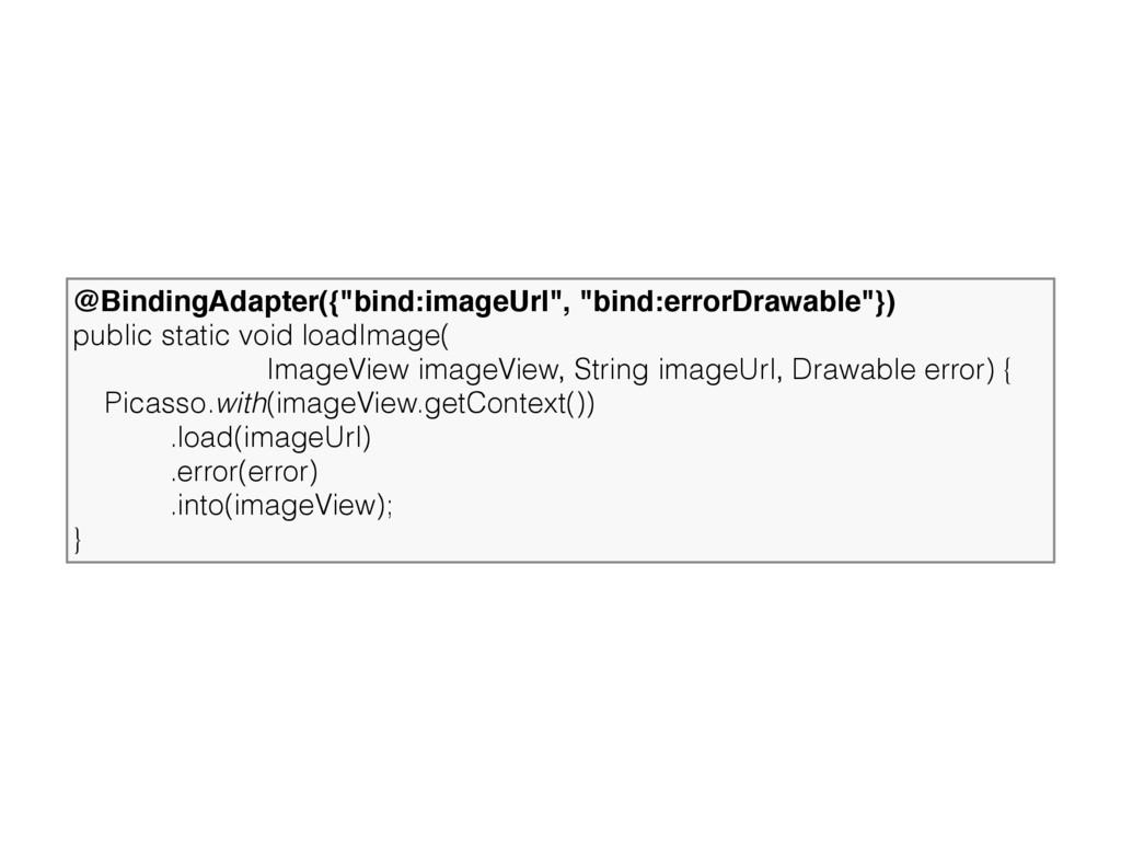 "@BindingAdapter({""bind:imageUrl"", ""bind:errorDr..."