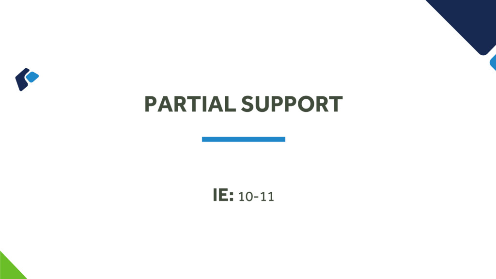 PARTIAL SUPPORT IE: 10-11