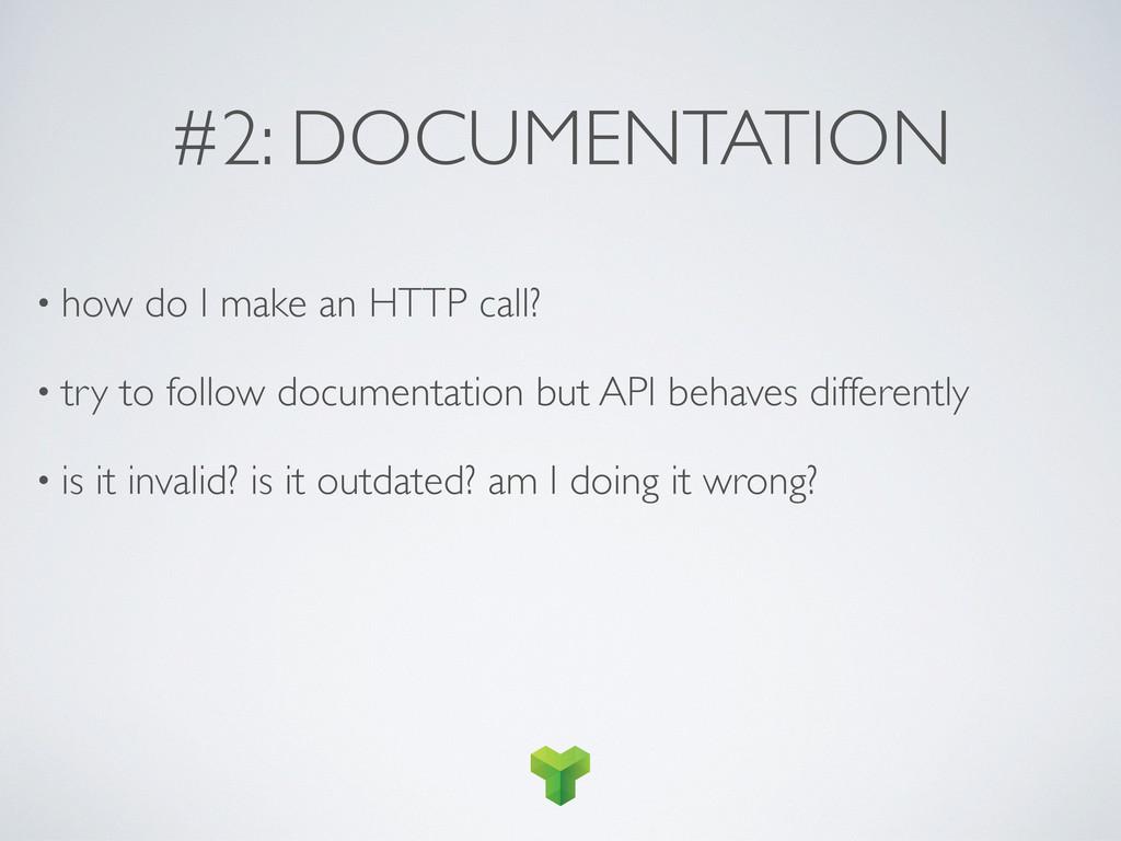 #2: DOCUMENTATION • how do I make an HTTP call?...