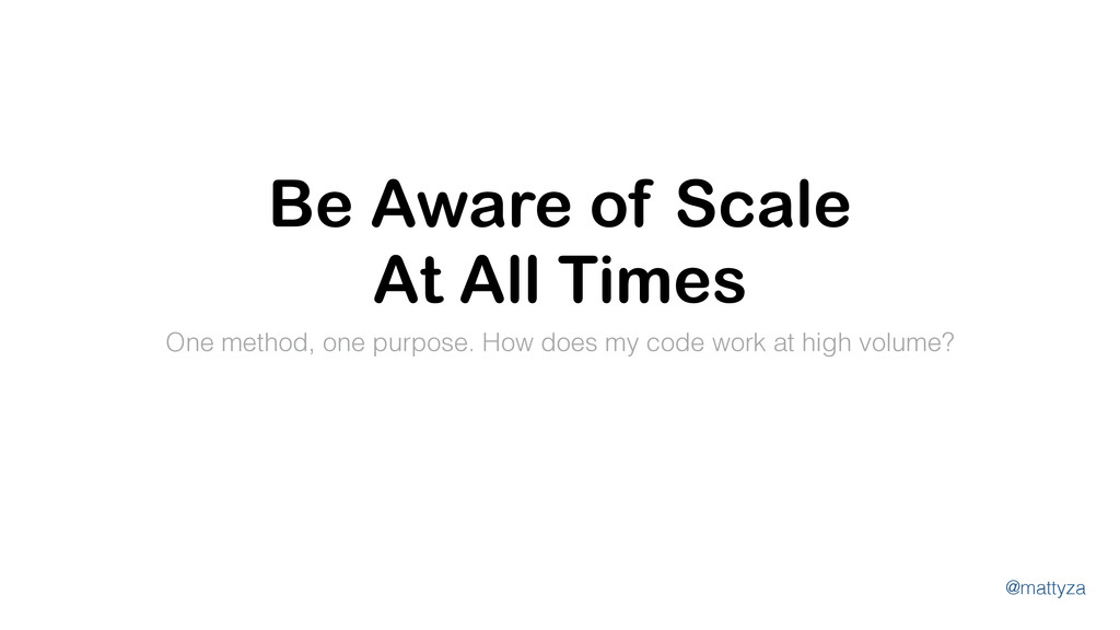 @mattyza Be Aware of Scale At All Times One met...