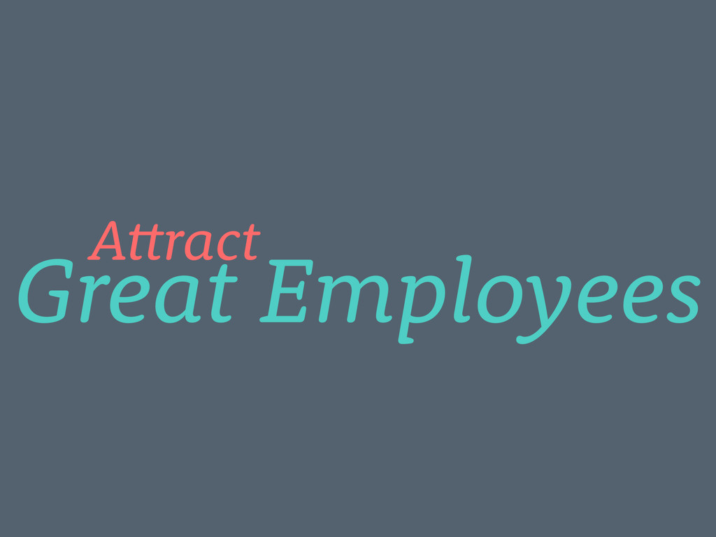 Great Employees Attract
