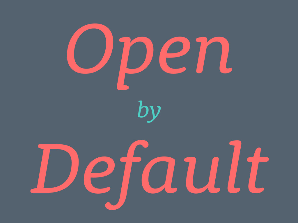 Default Open by