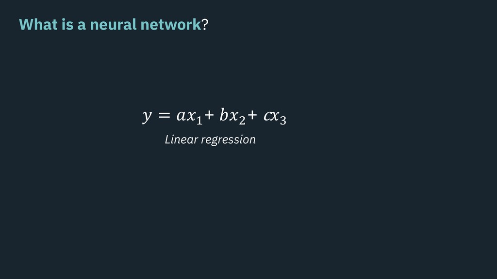 ! = #$% + &$' + c$) Linear regression What is a...