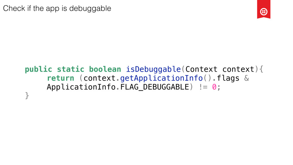 public static boolean isDebuggable(Context cont...