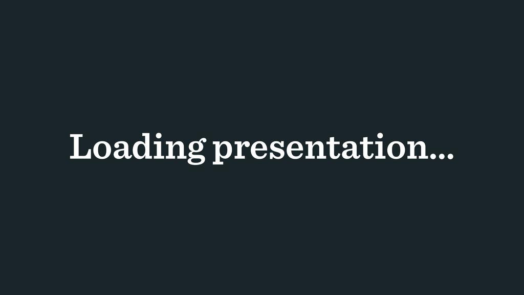 Loading presentation…
