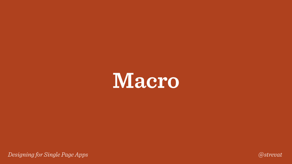 Designing for Single Page Apps @strevat Macro