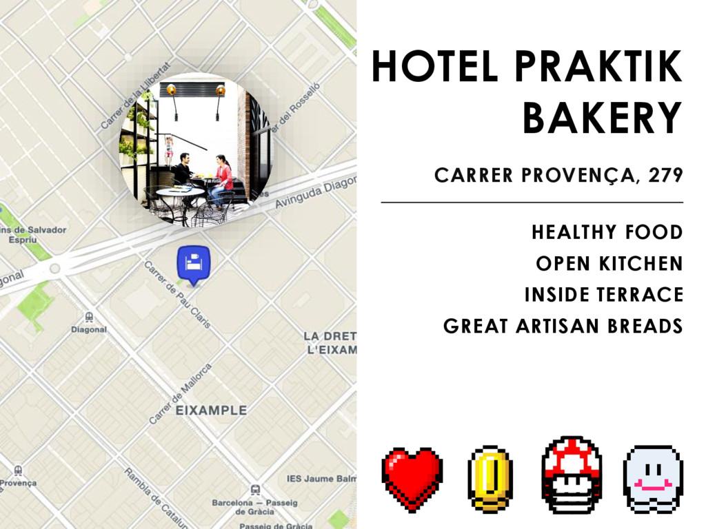 HOTEL PRAKTIK BAKERY CARRER PROVENÇA, 279 HEALT...