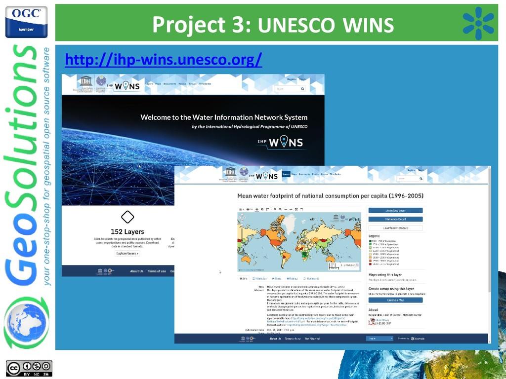 Project 3: UNESCO WINS http://ihp-wins.unesco.o...