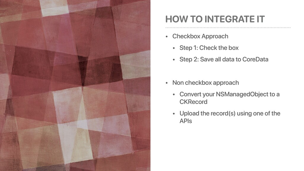 HOW TO INTEGRATE IT • Checkbox Approach • Step ...