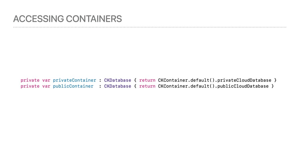 ACCESSING CONTAINERS