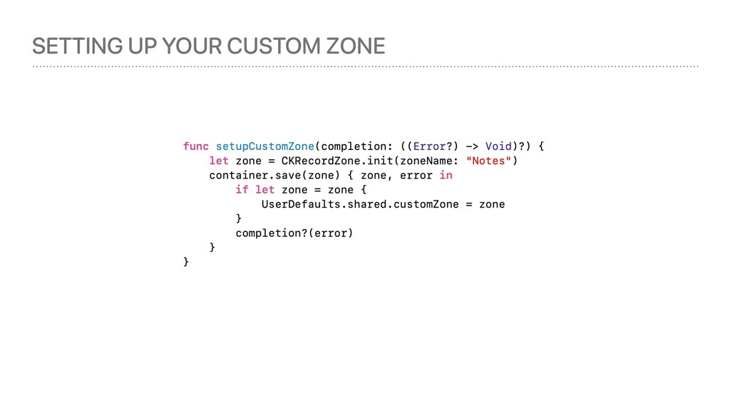 SETTING UP YOUR CUSTOM ZONE