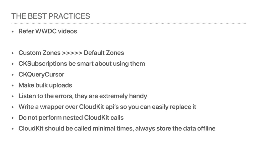 THE BEST PRACTICES • Refer WWDC videos • Custom...