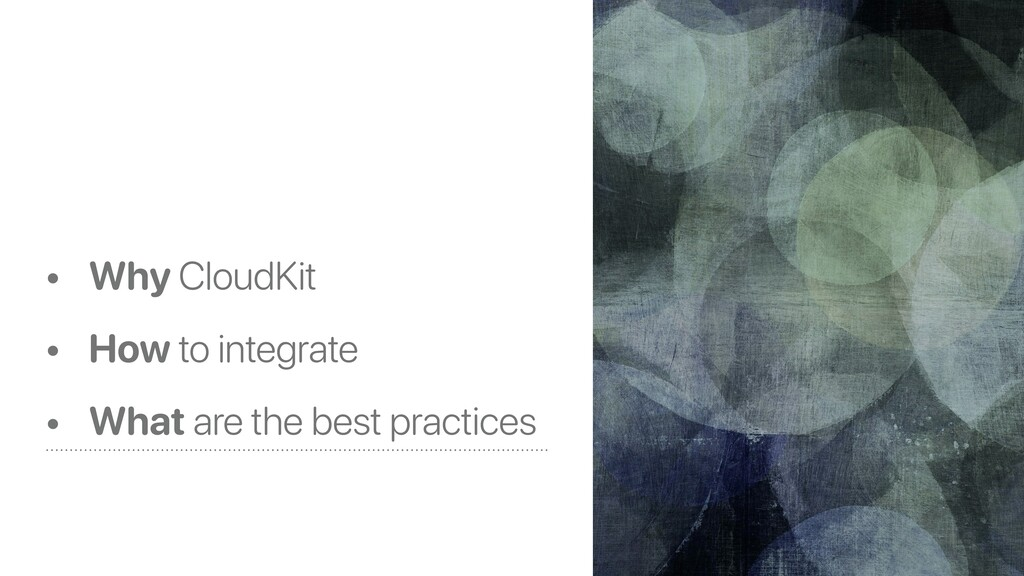 • Why CloudKit • How to integrate • What are th...
