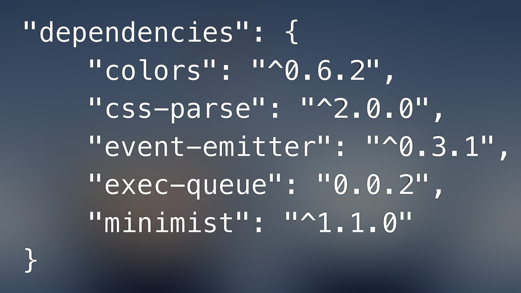"""dependencies"": { ""colors"": ""^0.6.2"", ""css-pars..."