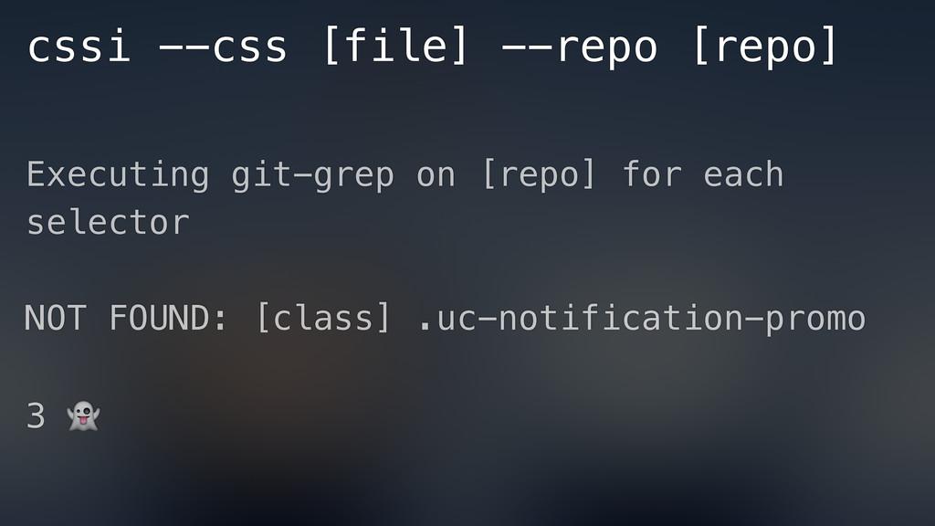 cssi --css [file] --repo [repo] Executing git-g...