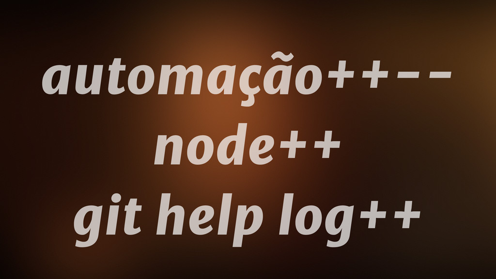 sshot report automação++--  node++  git help lo...