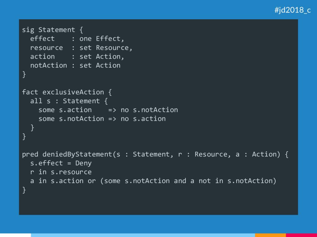 sig Statement { effect : one Effect, resource :...