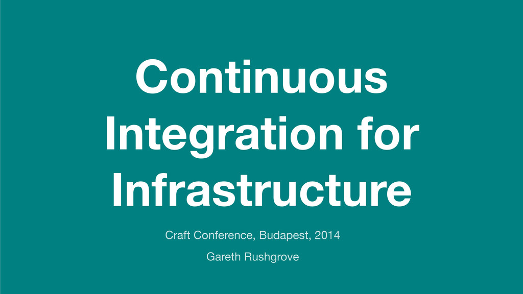 Continuous Integration for Infrastructure Craft...