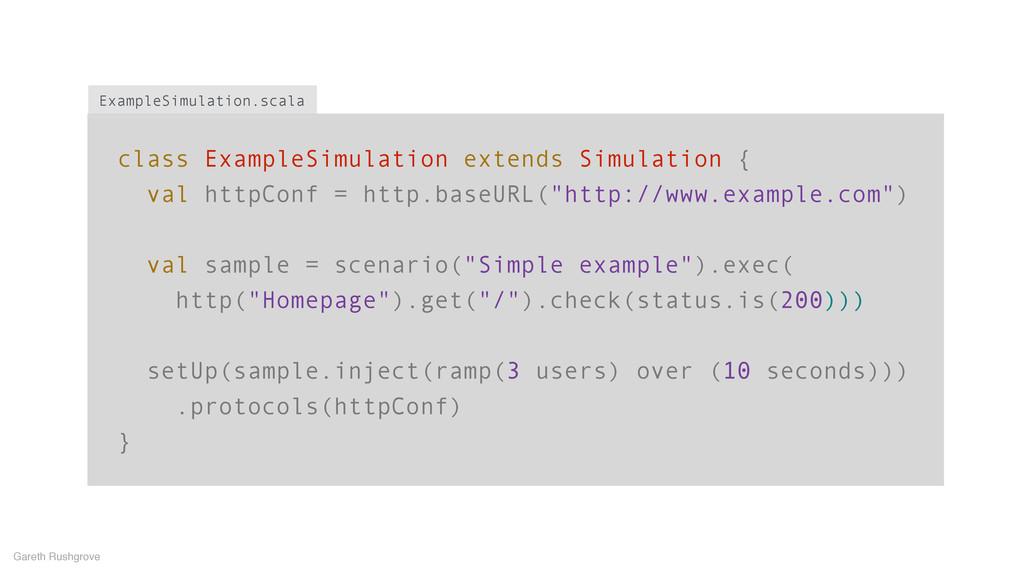 class ExampleSimulation extends Simulation { va...