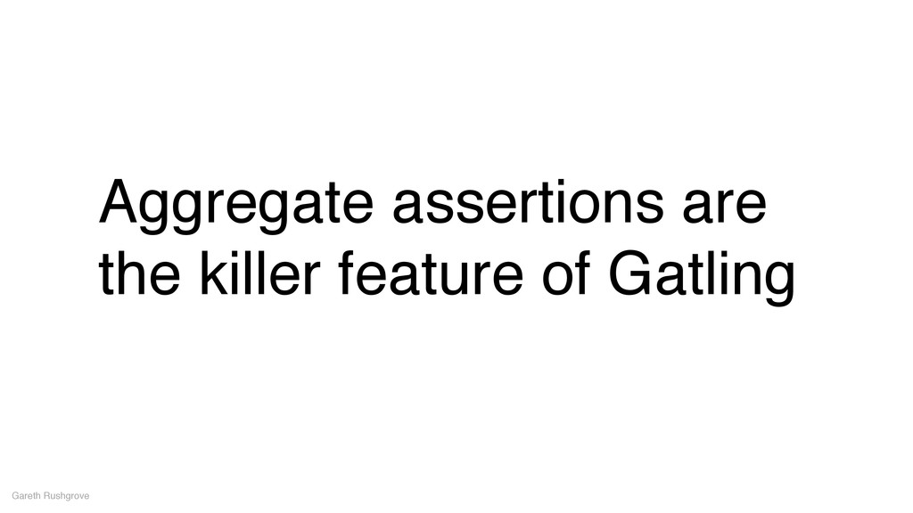 Aggregate assertions are the killer feature of ...
