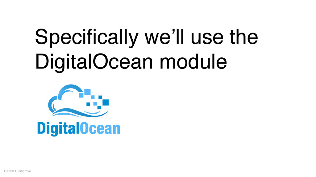 Specifically we'll use the DigitalOcean module G...