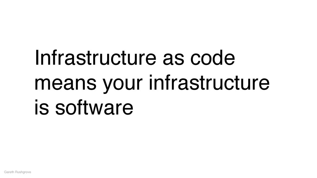 Infrastructure as code means your infrastructur...