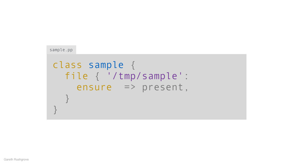class sample { file { '/tmp/sample': ensure => ...