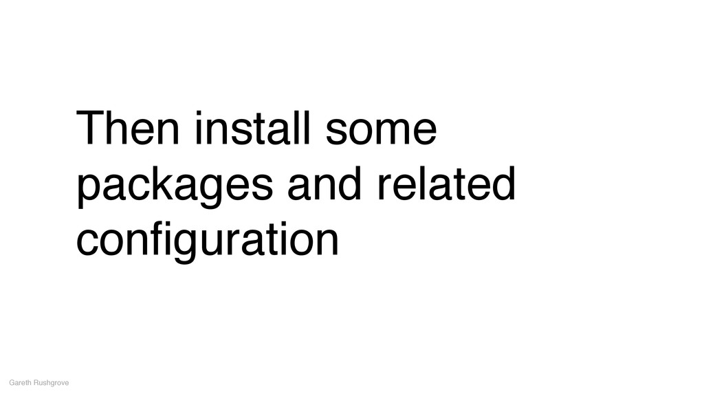 Then install some packages and related configura...