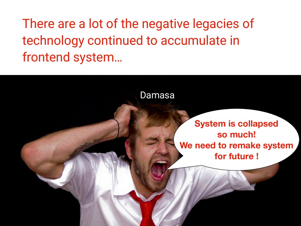 There are a lot of the negative legacies of tec...