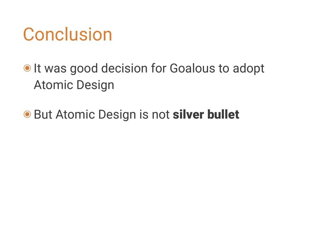 Conclusion ๏It was good decision for Goalous to...
