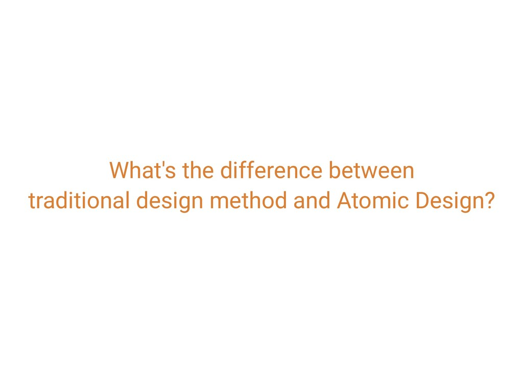 What's the difference between traditional desig...