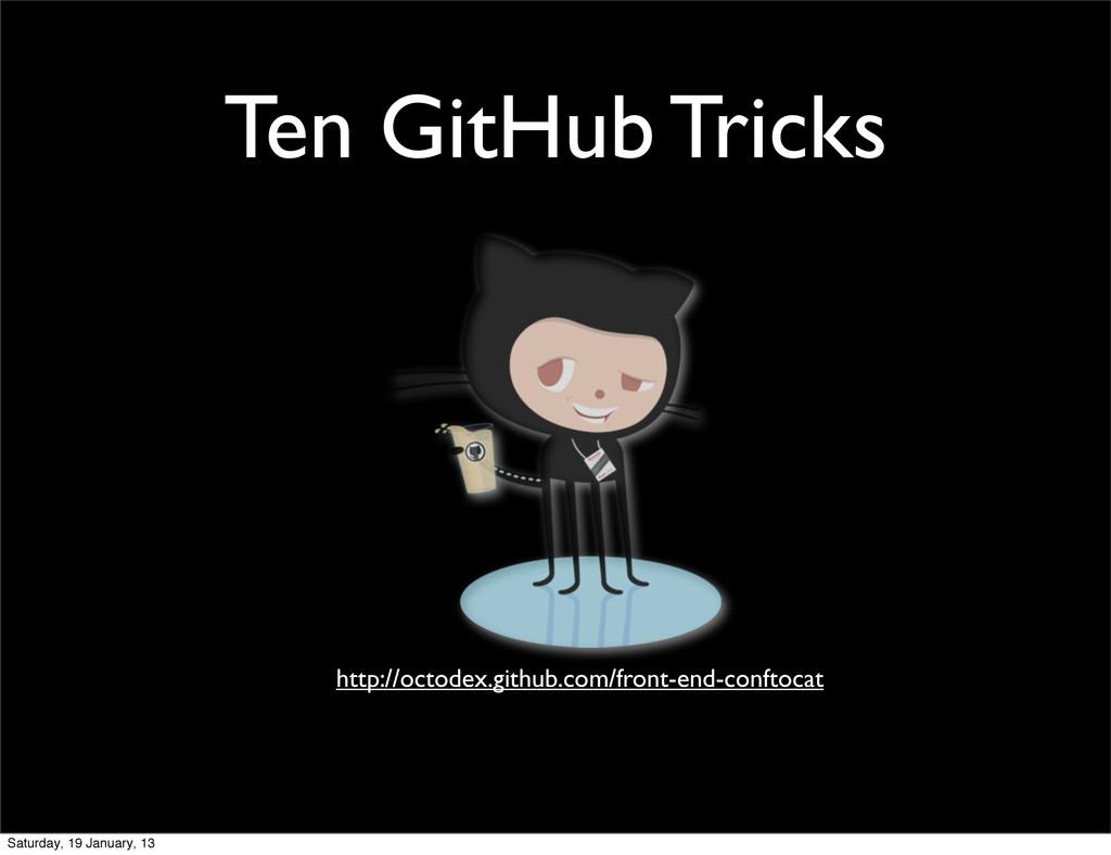 Ten GitHub Tricks http://octodex.github.com/fro...