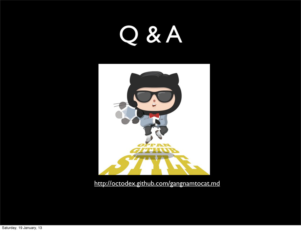 Q & A http://octodex.github.com/gangnamtocat.md...