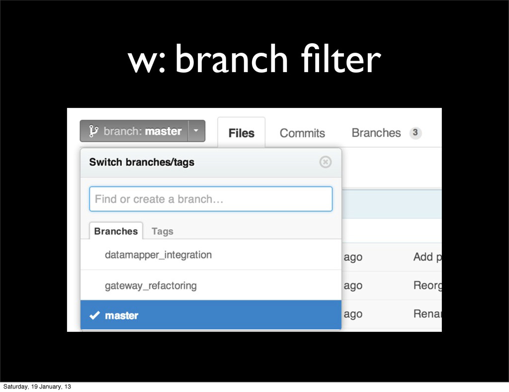 w: branch filter Saturday, 19 January, 13