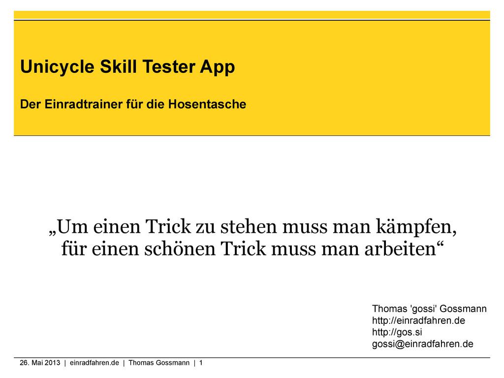26. Mai 2013   einradfahren.de   Thomas Gossman...