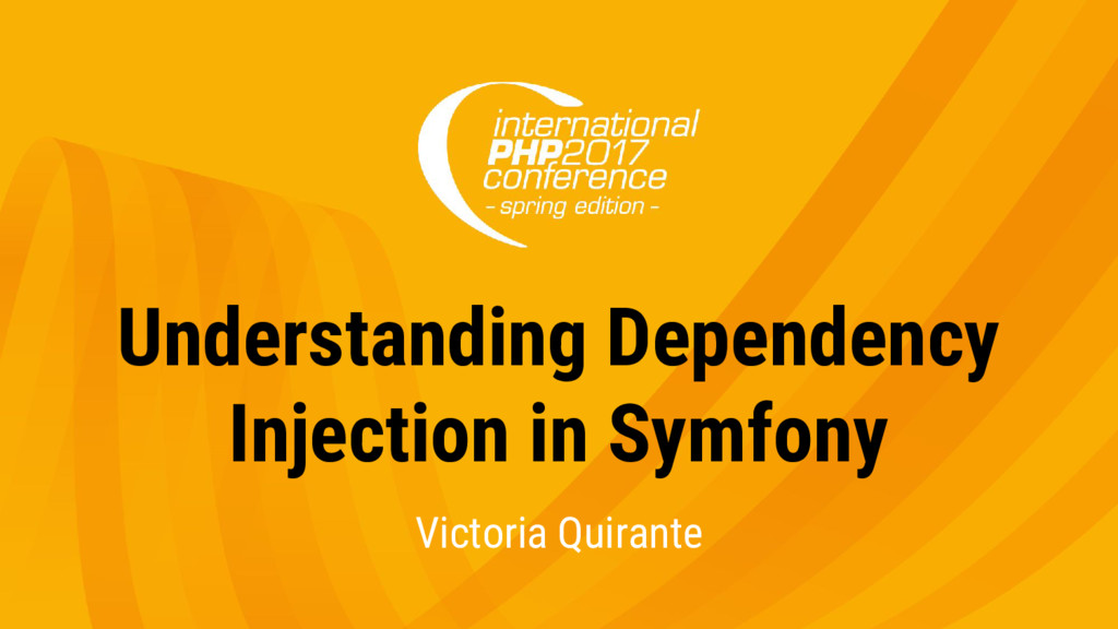 Understanding Dependency Injection in Symfony V...